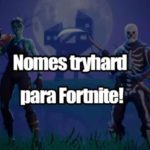 New 121 tryhard names to use in Fortnite! 2021